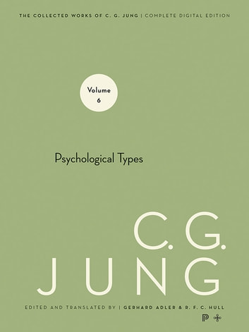 Collected Works of C.G. Jung, Volume 6 - Psychological Types ebook by Gerhard Adler,C. G. Jung,R. F.C. Hull