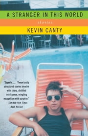 A Stranger in This World - Stories ebook by Kevin Canty