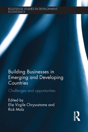 Building Businesses in Emerging and Developing Countries - Challenges and Opportunities ebook by