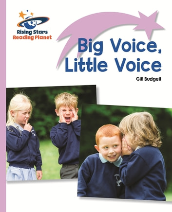 Reading Planet - Big Voice, Little Voice - Lilac: Lift-off ebook by Gill Budgell