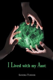 I Lived With My Aunt ebook by Sandra Turner