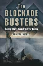 The Blockade Busters ebook by Ralph Barker