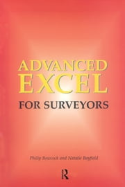 Advanced Excel for Surveyors ebook by Philip Bowcock, Natalie Bayfield