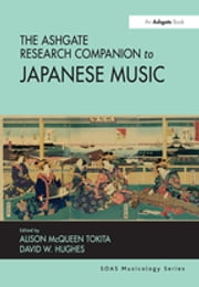 The Ashgate Research Companion to Japanese Music ebook by David W. Hughes