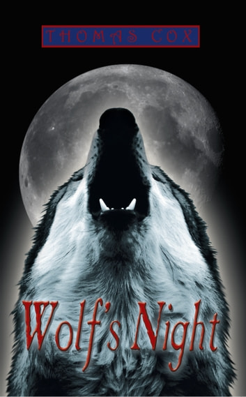 WOLF'S NIGHT ebook by Thomas Cox