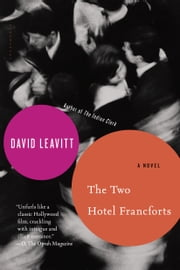 The Two Hotel Francforts - A Novel ebook by David Leavitt