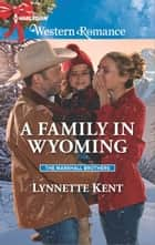 A Family in Wyoming ebook by Lynnette Kent