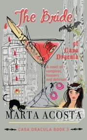 The Bride of Casa Dracula - Casa Dracula, #3 ebook by Marta Acosta