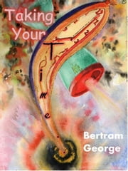 Taking Your Time - Stalk Holding Super Heroes, #3 ebook by Bertram George