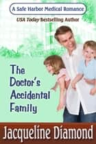 The Doctor's Accidental Family ebook by Jacqueline Diamond