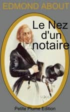 Le Nez d'un notaire ebook by Edmond About