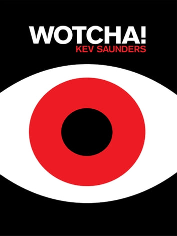 Wotcha ebook by Kevin Saunders