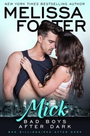 Bad Boys After Dark: Mick ebook by Melissa Foster