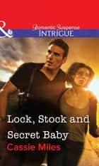 Lock, Stock and Secret Baby (Mills & Boon Intrigue) ebook by Cassie Miles
