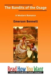 The Bandits Of The Osage: A Western Romance ebook by Bennett Emerson