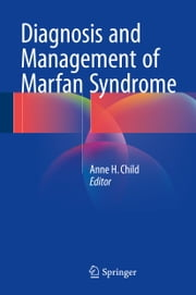 Diagnosis and Management of Marfan Syndrome ebook by Anne H. Child