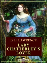Lady Chatterley's Lover (Arcadia Classics) ebook by David Herbert Lawrence