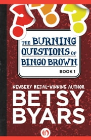 The Burning Questions of Bingo Brown ebook by Betsy Byars