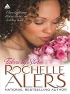Taken By Storm (Mills & Boon Kimani Arabesque) (Whitfield Brides, Book 3) eBook by Rochelle Alers