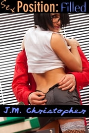 Sex Position: Filled ebook by J.M. Christopher