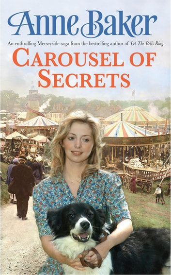 Carousel Of Secrets - A chance meeting. A new future. A dangerous admirer. ebook by Anne Baker
