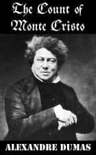 The Count Of Monte Cristo (Unabridged) ebook by Alexandre Dumas