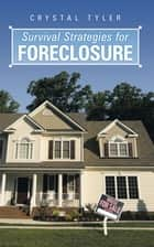 Survival Strategies for Foreclosure ebook by Crystal Tyler