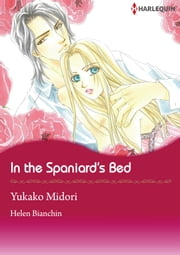 In the Spaniard's Bed (Harlequin Comics) - Harlequin Comics ebook by Helen Bianchin,Yukako Midori