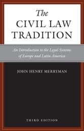 The Civil Law Tradition, 3rd Edition - An Introduction to the Legal Systems of Europe and Latin America ebook by John Merryman,Rogelio Pérez-Perdomo