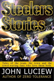 Steelers Stories ebook by John Luciew