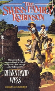 The Swiss Family Robinson ebook by Johann David Wyss