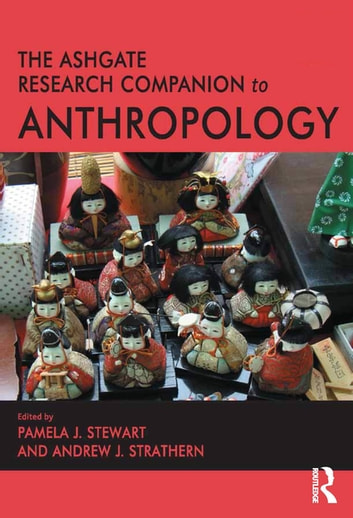 The Ashgate Research Companion to Anthropology ebook by Andrew J. Strathern