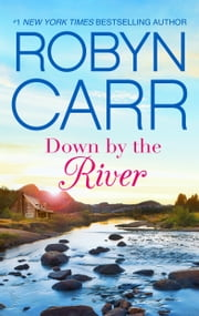Down by the River - A Small-Town Women's Fiction Novel ebook by Robyn Carr
