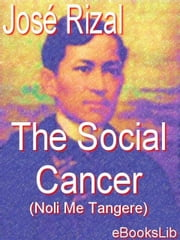 The Social Cancer ebook by Rizal, José||