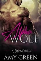 Alpha Wolf - Shifter Falls, #4 ebook by Amy Green