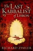 The Last Kabbalist of Lisbon ebook by Richard Zimler