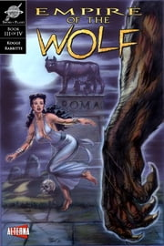 Empire of the Wolf #3 ebook by Michael Kogge,Marshall Dillon,Dan Parsons,David Rabbitte,Chris Summers