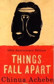 Things Fall Apart - A Novel ebook by Chinua Achebe