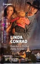 Rancher's Perfect Baby Rescue ebook by Linda Conrad