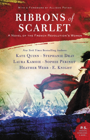 Ribbons of Scarlet - A Novel of the French Revolution's Women eBook by Kate Quinn,Stephanie Dray,Laura Kamoie,E. Knight,Sophie Perinot,Heather Webb