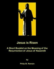 Jesus is Risen ebook by Philip St. Romain