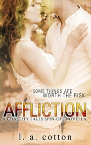 Affliction - A Chastity Falls Spin-Off Novella ebook by L A Cotton