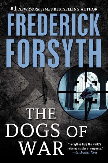 Dogs of War ebook by Frederick Forsyth