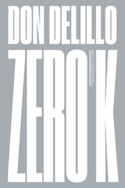 Zero K - Romance ebook by Don DeLillo, Paulo Henriques Britto