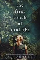 The First Touch of Sunlight ebook by Len Webster