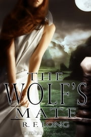 The Wolf's Mate ebook by R.F. Long