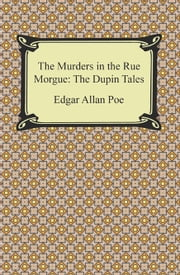 The Murders in the Rue Morgue: The Dupin Tales ekitaplar by Edgar Allan Poe