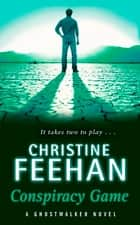 Conspiracy Game - Number 4 in series ebook by Christine Feehan