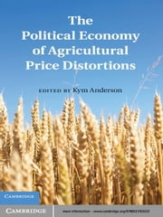 The Political Economy of Agricultural Price Distortions ebook by Kym Anderson