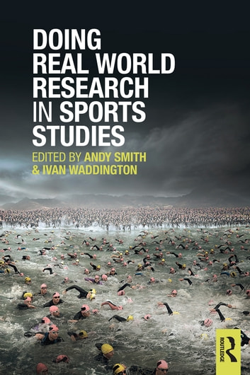 Doing Real World Research in Sports Studies ebook by